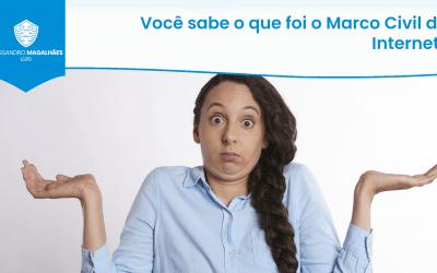 Você sabe o que foi o Marco Civil da Internet?