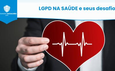 LGPD NA SAÚDE e seus desafios