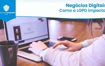 Negócios Digitais: Como a LGPD impacta?