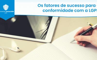 Os fatores de sucesso para a conformidade com a LGPD